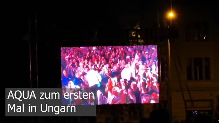Video: AQUA zum ersten Mal in Ungarn