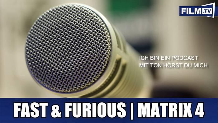 Video: FUFIS: Matrix 4 und Fast & Furious Trailerpremiere - Podcast
