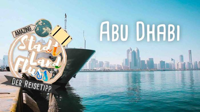Video: Abu Dhabi - Komm in die Stadt der Superlative! // STADT LAND FLUSS - Der Reisetipp